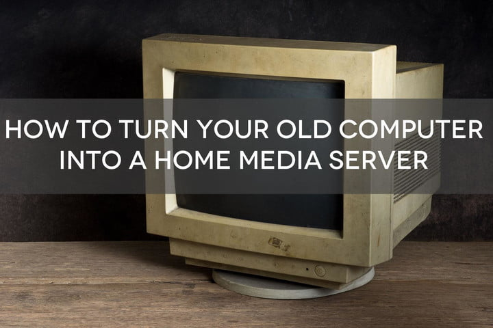 turn an old pc into a home media server mediaserver withtext